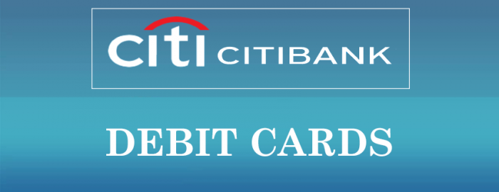 An Expert Guide For Citibank Debit Cards