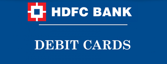 Complete Guide Of HDFC Bank Debit Cards