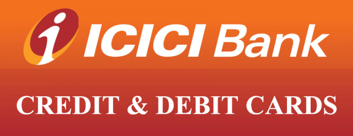 Expert Guide For ICICI Credit and Debit Cards