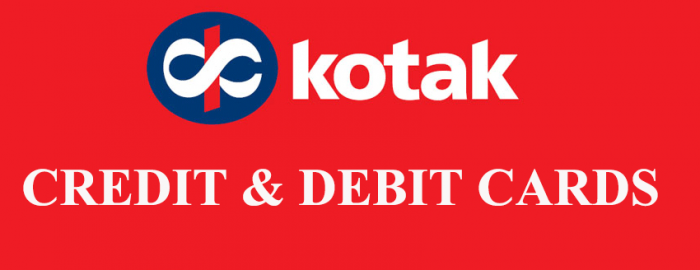 Brief Guide For Kotak Credit & Debit Cards