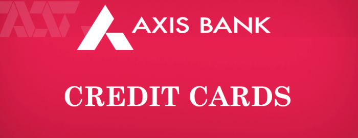 An Expert Guide For Axis Bank Credit Cards