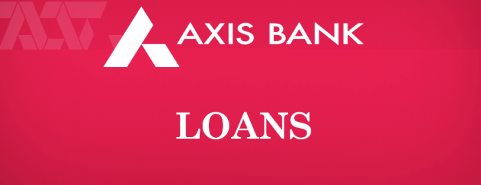 Complete Guide For Axis Bank Loans