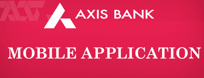 A Brief Guide For Axis Bank Mobile App