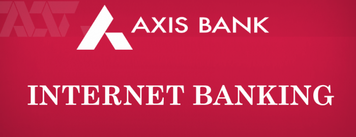 An Expert Guide For Axis Bank Net Banking