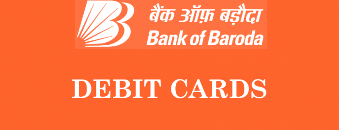 Helpful Guide For Bank of Baroda Debit Cards