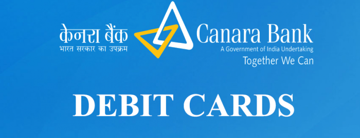 An Expert Guide For Canara Bank Debit Cards