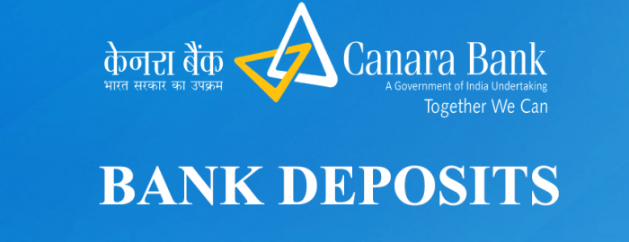 Brief Guide For Canara Bank Deposits