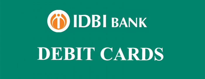 Simple Guide For IDBI Debit Cards
