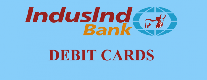 An Expert Guide For IndusInd Debit Cards