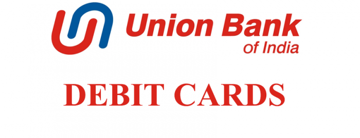 An Expert Guide For Union Bank Of India Debit Cards