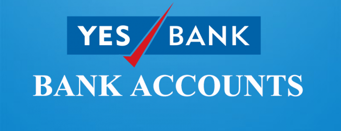 Guide To Opening & Using Of YES Bank Accounts