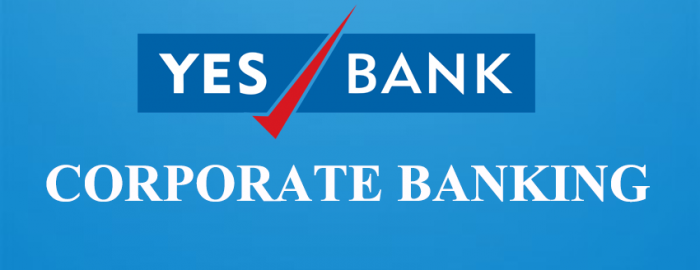 An Expert Guide For YES Bank Corporate Banking