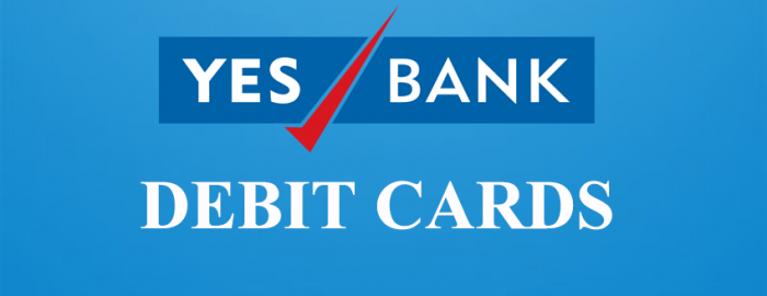 Seniors Guide To YES Bank Debit Cards