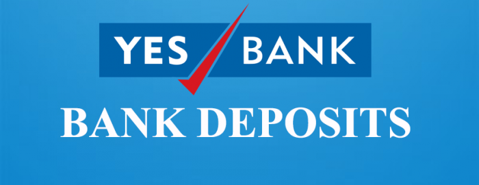 Brief Guide For YES Bank Deposits