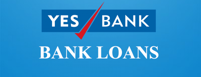 An Expert Guide For YES Bank Loans