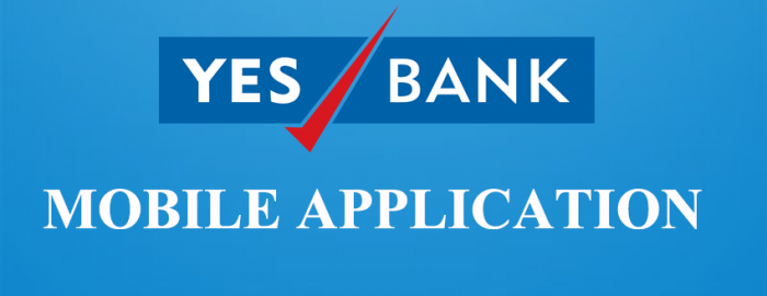An Expert Guide For YES Bank Mobile Application