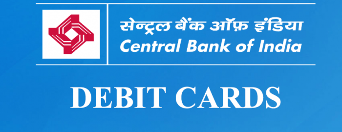 Quick Guide For Central Bank of India Debit Cards