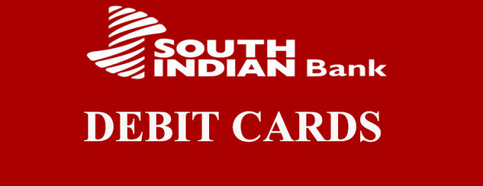 Complete Guide To South Indian Bank Debit Cards