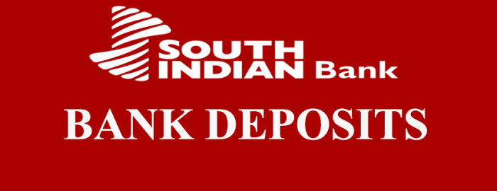 An Expert Guide For South Indian Bank Deposits