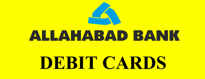 Brief Guide For Allahabad Bank Debit Cards | Debit Card Advantages