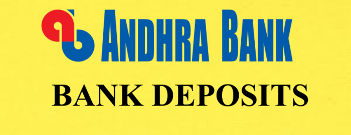 Quick Guide For Andhra Bank Deposits
