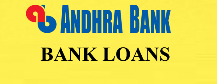 Helpful Guide For Andhra Bank Loans