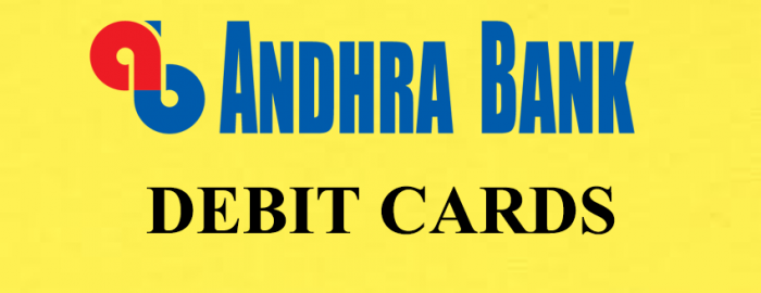 An Expert Guide For Andhra Bank Debit Cards